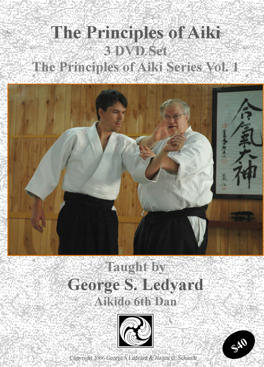 Aiki Principles In Aikido Technique By George Ledyardaikidodvds